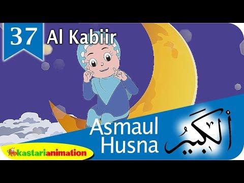 Asmaul Husna 37 Al Kabiir Bersama Diva   Kastari Animation Official