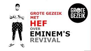 Hef over Enimem album 'Revival' , Hoe belangrijk was Proof voor Eminem