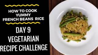 "(How To Cook) ""Flavoured French Beans Rice"" *Vegetarian Recipe - Day 8 Challenge"
