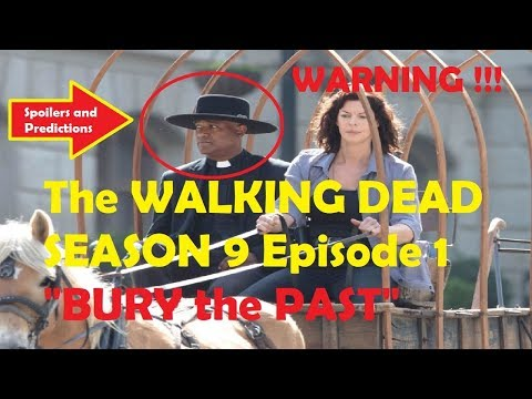 The WALKING DEAD - SEASON 9 Episode 1 - Bury the Past SPOILERS and PREDICTIONS