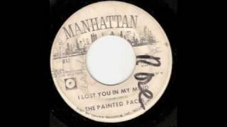 PAINTED FACES-I LOST YOU IN MY MIND