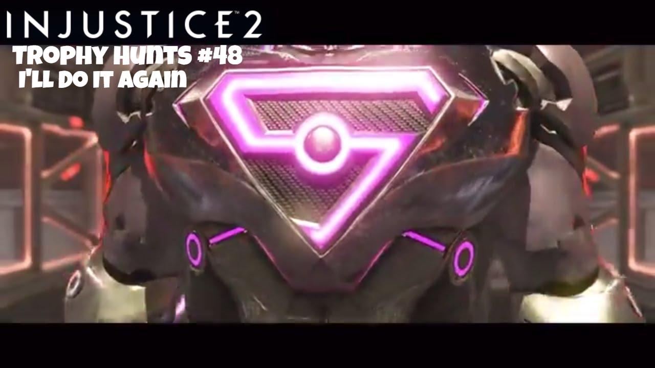 Injustice 2 Trophy Hunts #48 I'll Do It Again