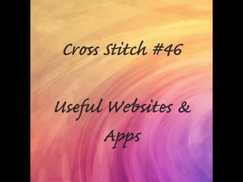 Cross Stitch #46 - Useful Websites & Apps