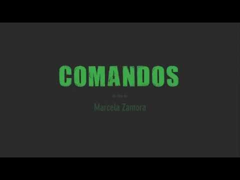 Comandos. Un film de Marcela Zamora