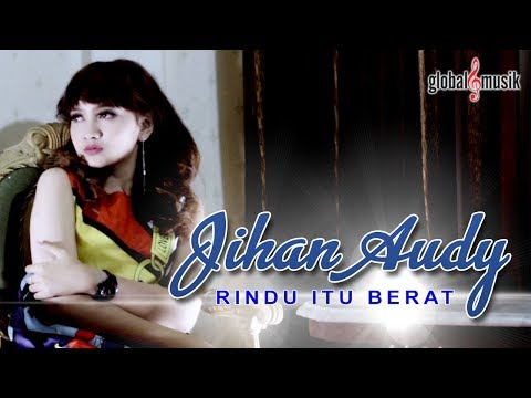 Jihan Audy - Rindu Itu Berat (Official Music Video)