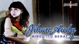 Jihan Audy - Rindu Itu Berat (Official Music Video)