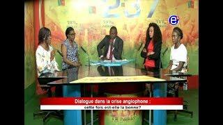 237 Le Débat - Dialogue dans la crise anglophone : Cette fois est elle la bonne? Équinoxe tv
