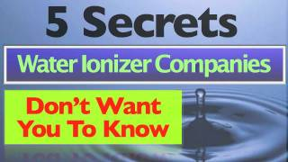 What Water Ionizer Companies Won't Tell You