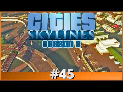 Let's Play - Cities: Skylines - Part 45 (Season 2)