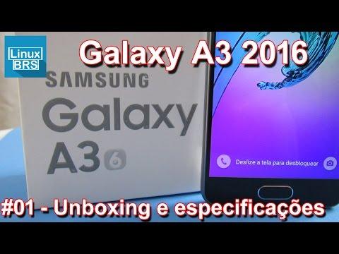 Samsung Galaxy A3 2016 - UNBOXING e especificações