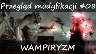 SKYRIM Mody / Modyfikacje PL - Ulepszony wampiryzm / Better Vampires - Przegląd modyfikacji