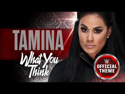 Tamina - What You Think (Entrance Theme)