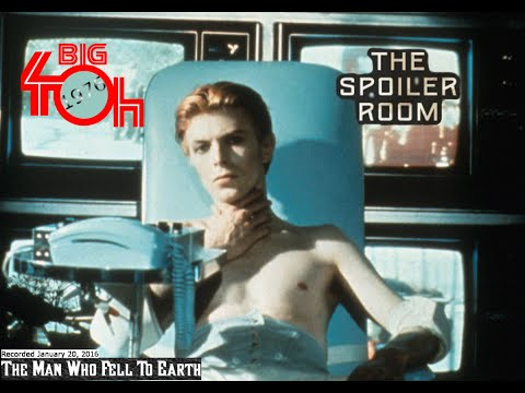 The Man Who Fell To Earth - Big 4-0h Special - Spoiler Room #74
