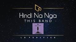 This Band   Hindi Na Nga (Lyric Video)