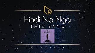 This Band | Hindi Na Nga (Lyric Video) MP3