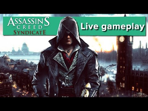 Two hours of Assassin's Creed Syndicate gameplay (LIVE)