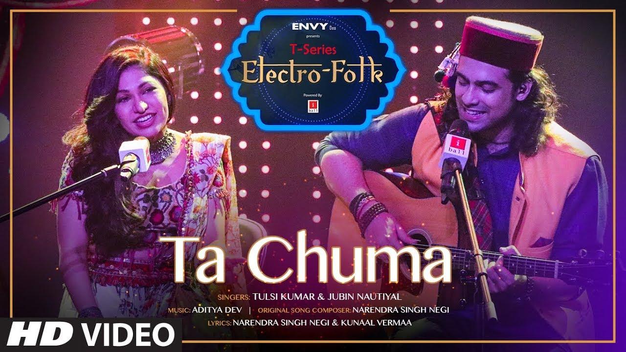ELECTRO FOLK: Ta Chuma | Tulsi Kumar | Jubin Nautiyal | Aditya Dev | Bhushan Kumar | T-Series #1