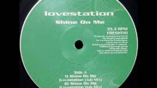 Lovestation - Shine On Me (Lovestation Club Mix)