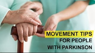 Movement Tips for People with Parkinson's Disease