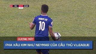 Pha xâu kim đối thủ như Neymar của sao V.League khiến khán giả bất ngờ | ON Sports