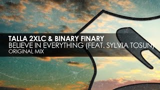 Talla 2XLC & Binary Finary featuring Sylvia Tosun - Believe In Everything