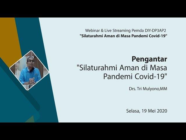 Pengantar  Webinar Silaturahmi Aman di Masa Pandemi Covid 19 - Drs Tri Mulyono,MM