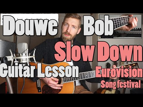 Douwe Bob – Slow Down | Eurovision – Netherlands | Guitar Lesson | Chords |