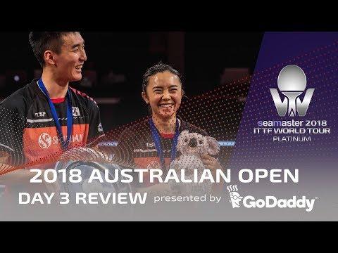 2018 ITTF Australian Open   Day 3 Review presented by GoDaddy