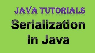 12.3 Object Serialization in java | Serializable Interface thumbnail