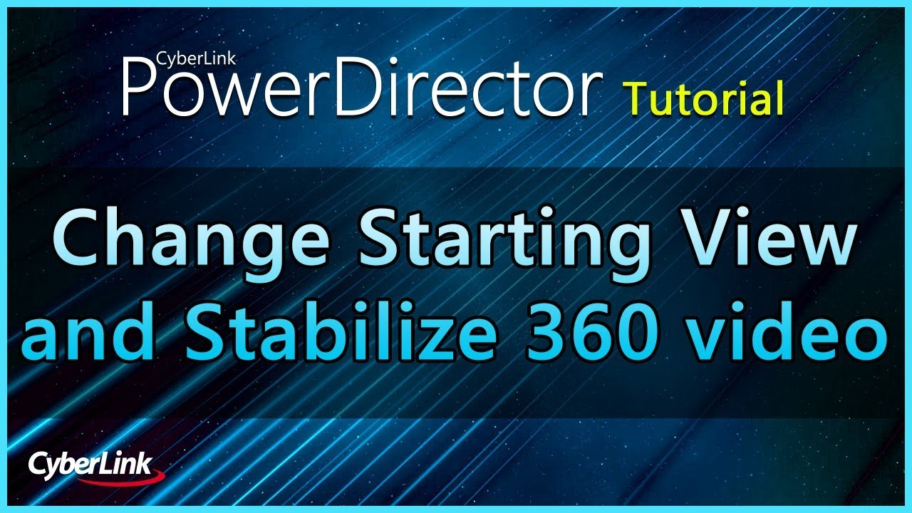 How to Stabilize and Change the Start View of your 360º
