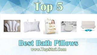 Top 5 Best Bath Pillows 2019