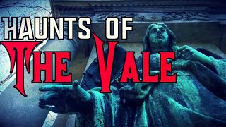 HAUNTS of The Vale | The BLACK ANGEL of the Cemetery