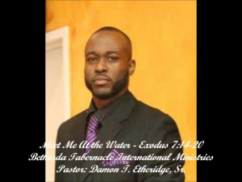 Pastor Damon T. Etheridge, Sr. - Meet Me At The Water