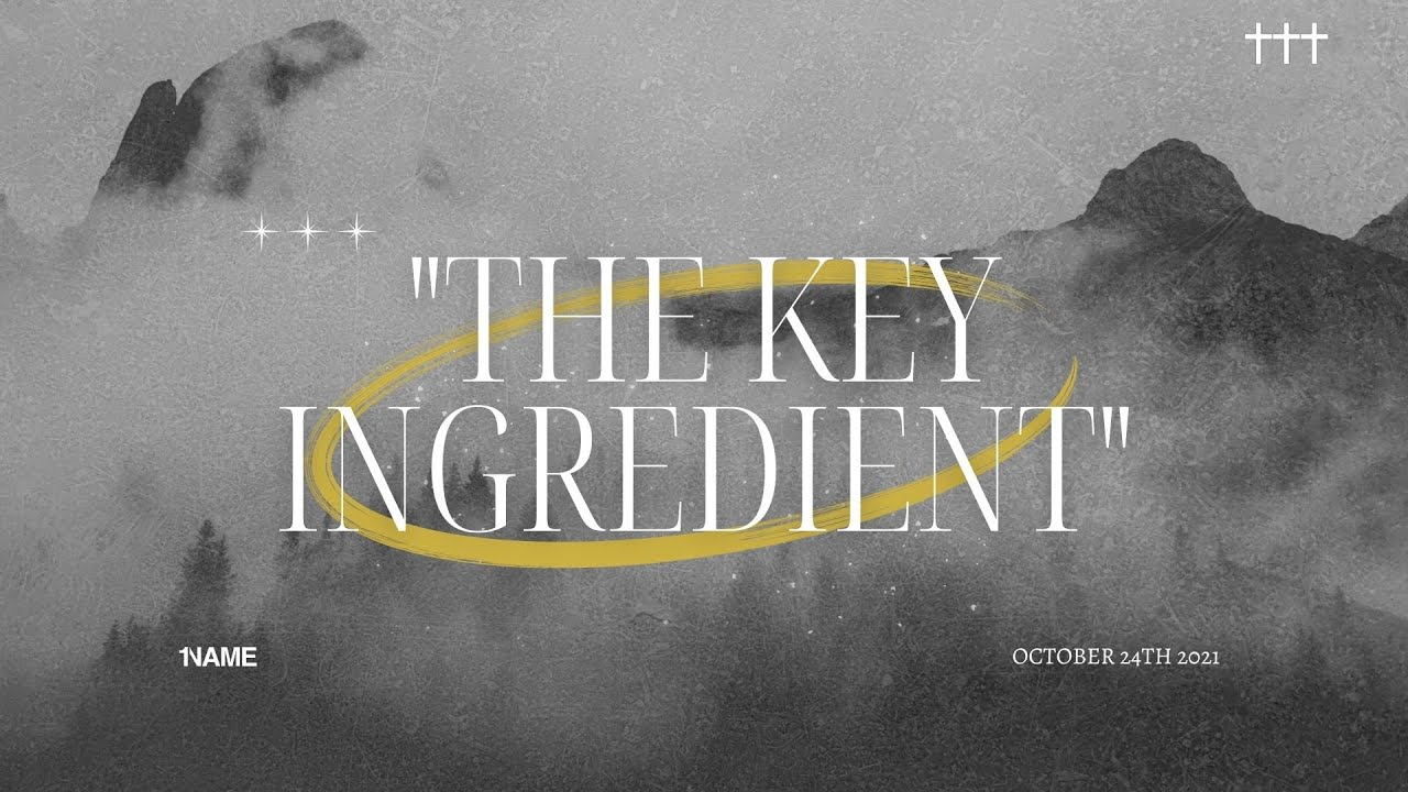"""""""The Key Ingredient""""