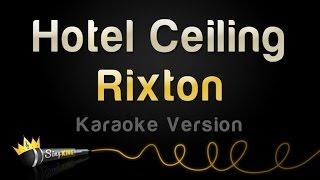 Rixton - Hotel Ceiling (Karaoke Version)
