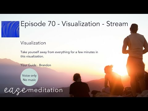 EASE GUIDED MEDITATION - Visualize a Journey Down a Stream - (Without Music)