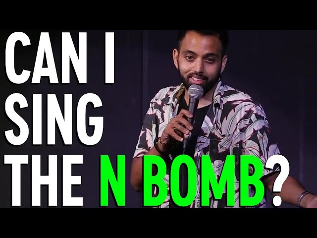 CAN I SING THE N BOMB? | Akaash Singh | Stand Up Comedy
