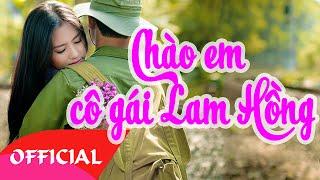 Chào Em Cô Gái Lam Hồng - Những Ca Khúc Nhạc ĐỎ, Nhạc CÁCH MẠNG Bất Hủ