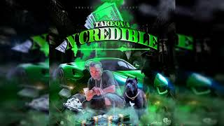 TakeOva - N'Credible (Official Audio)