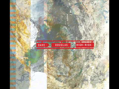 Dave Douglas  - High Risk