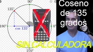 Cos 135°, sin usar calculadora, usando coseno de la suma, Profesor Freddy Contreras.