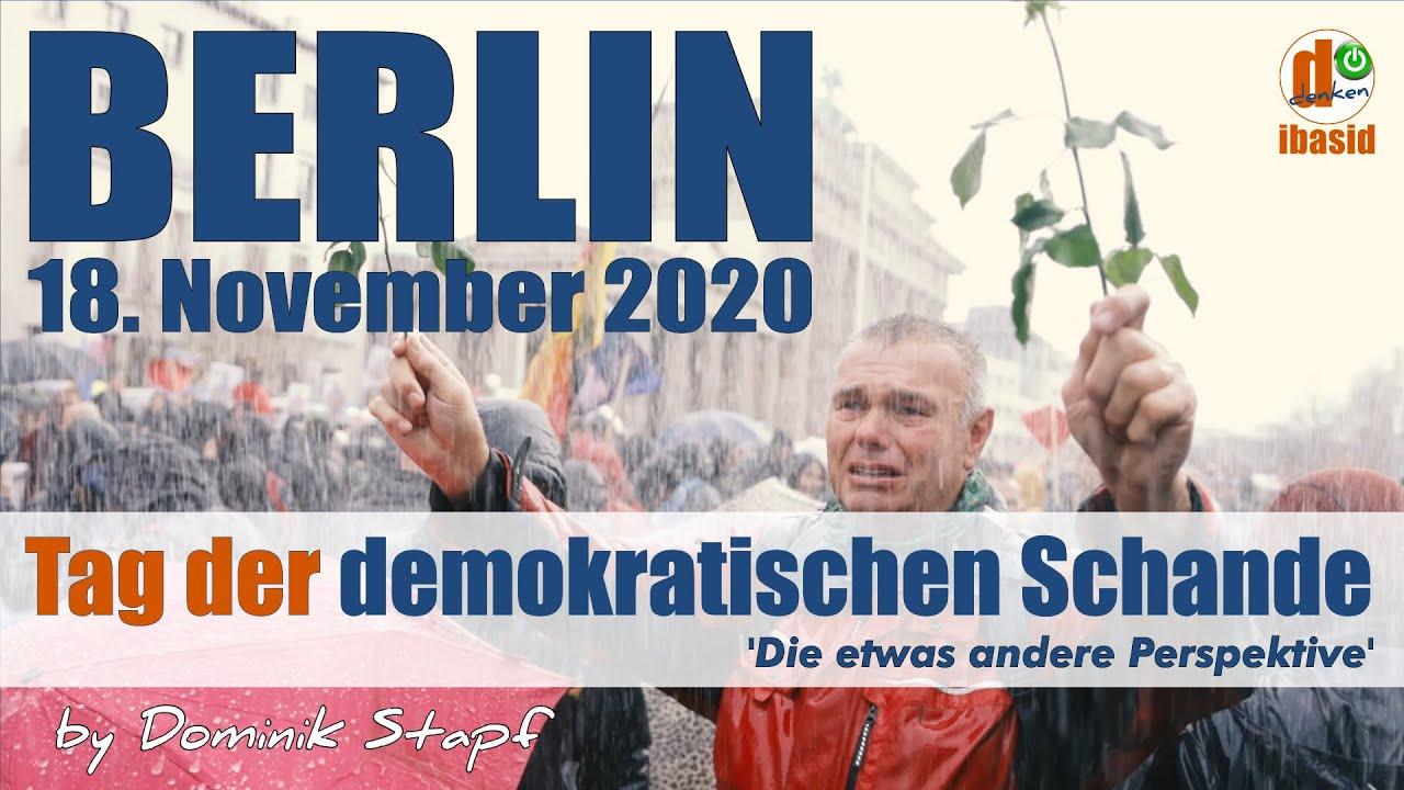 VOR ORT: Berlin, 18.11.2020 - Tag der demokratischen Schande - Day of Democratic Shame