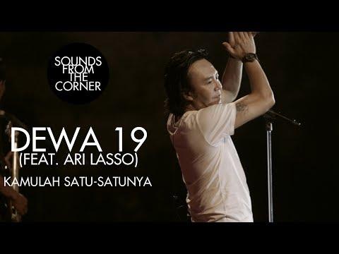Dewa 19 (Feat. Ari Lasso) - Kamulah Satu-Satunya   Sounds From The Corner Live #19