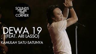 Dewa 19 (Feat. Ari Lasso) - Kamulah Satu-Satunya | Sounds From The Corner Live #19