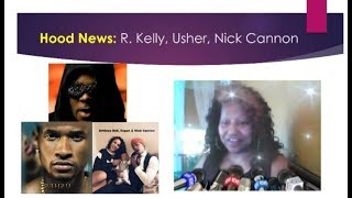 HOOD NEWS R  Kelly Usher Nick Cannon More