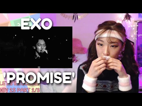 EXO (엑소) - 'Promise' (약속)  REACTION | EXO-CISE WITH ME (Day 25 Part 2/3)
