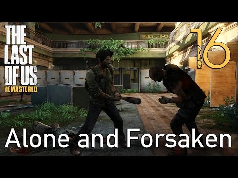 The Last of Us GROUNDED Walkthrough Part 16: Alone and Forsaken