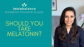 Should You Take Melatonin?
