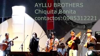 """AYLLU BROTHERS """" CHIQUITA BONITA"""""""