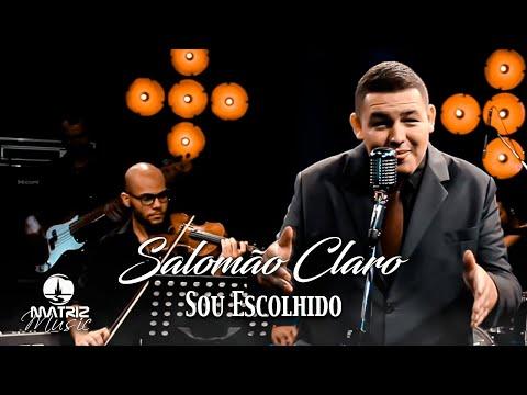 Salomão Claro – Sou Escolhido (Letra)
